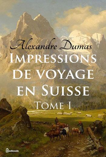 Impressions de voyage en Suisse (tome 1) PDF