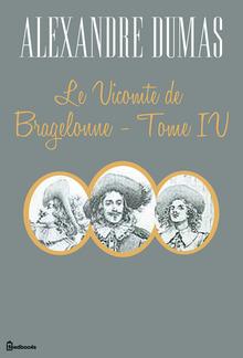 Le Vicomte de Bragelonne - Tome IV PDF