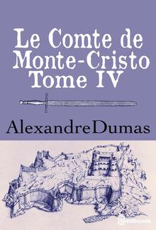 Le Comte de Monte-Cristo - Tome IV PDF
