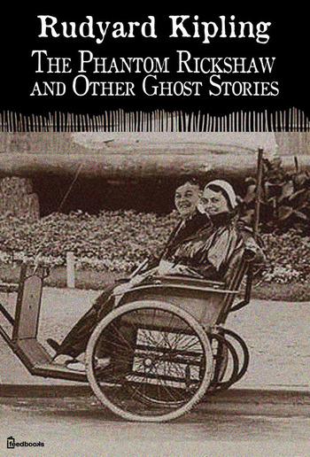 The Phantom Rickshaw and Other Ghost Stories PDF