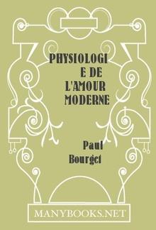 Physiologie de l'amour moderne PDF
