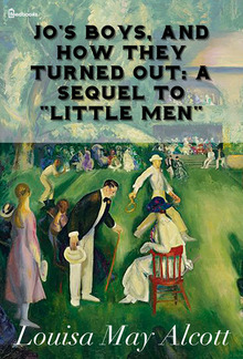 """Jo's Boys, and How They Turned Out: A Sequel to """"Little Men"""" PDF"""