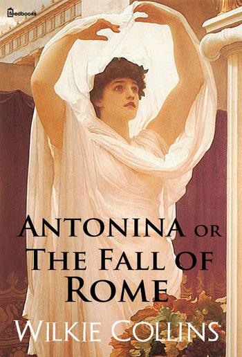 Antonina, or, The Fall of Rome PDF