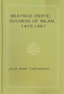 Beatrice d'Este, Duchess of Milan, 1475-1497 PDF