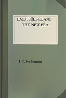 Bahá'u'lláh and the New Era PDF