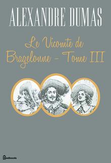 Le Vicomte de Bragelonne - Tome III PDF