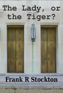 The Lady, or the Tiger? PDF