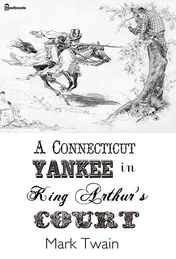 A Connecticut Yankee In King Arthurs Court Pdf