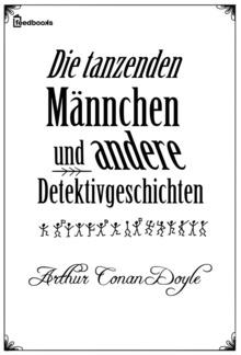 Die tanzenden Männchen und andere Detektivgeschichten PDF