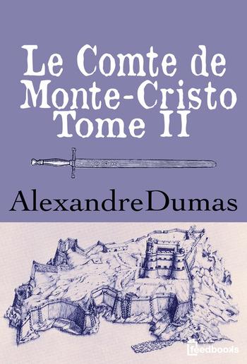 Le Comte de Monte-Cristo - Tome II PDF