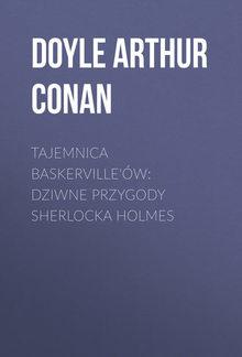 Tajemnica Baskerville'ów: dziwne przygody Sherlocka Holmes PDF