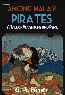 Among Malay Pirates : a Tale of Adventure and Peril PDF