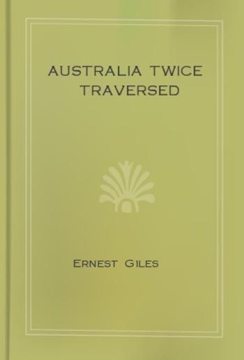 Australia Twice Traversed PDF