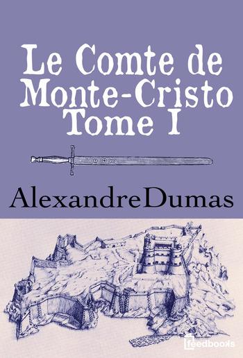 Le Comte de Monte-Cristo - Tome I PDF