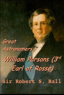 Great Astronomers: William Parsons (3rd Earl of Rosse) PDF