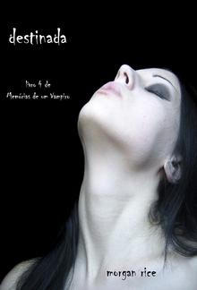 Destinada (Livro #4 de Memórias de um Vampiro) PDF