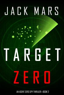 Target Zero (Book #2 in An Agent Zero Spy Thriller series) PDF