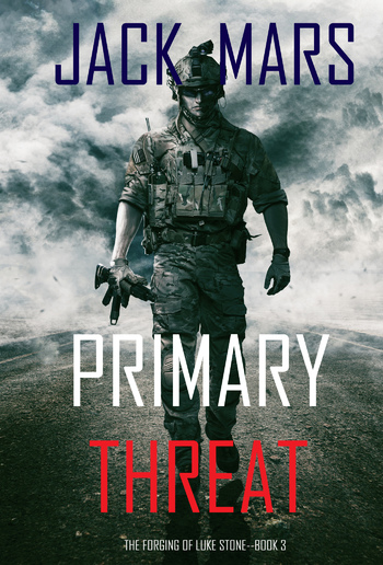 Primary Threat - Book #3 in The Forging of Luke Stone series PDF