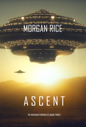 Ascent (Book #3 in The Invasion Chronicles series): A Science Fiction Thriller PDF