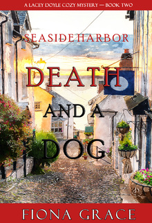 Dearh and a Dog - Book #2 in Lacey Doyle Cozy Mystery PDF