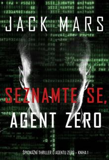Seznamte se, Agent Zero (Špionážní thriller o agentu Zero – kniha 1) PDF