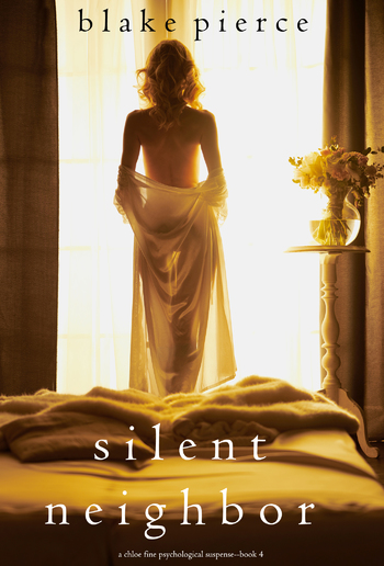 Silent Neighbor (Book #4 in Chloe Fine Psychological Suspense Mystery series) PDF