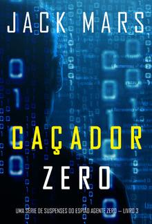 Caçador Zero (Uma Série de Suspenses do Espião Agente Zero — Livro 3) PDF