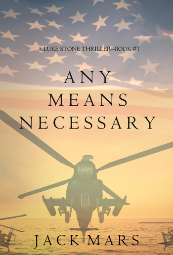Any Means Necessary (Book #1 in Luke Stone Thriller series) PDF