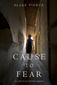 Cause to Fear (Book #4 in Avery Black Mystery series) PDF