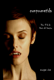 Comprometida (Libro # 6 de Diario del Vampiro) PDF