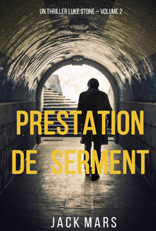 Prestation de Serment (un thriller Luke Stone – Volume 2) PDF