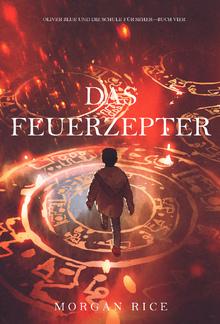 Das Feuerzepter (Oliver Blue und die Schule für Seher—Buch Vier) PDF