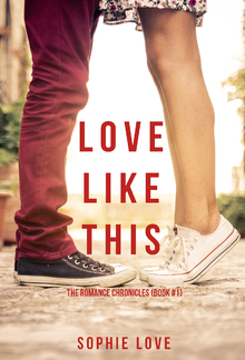 Love Like This (Book #1 in The Romance Chronicles) PDF