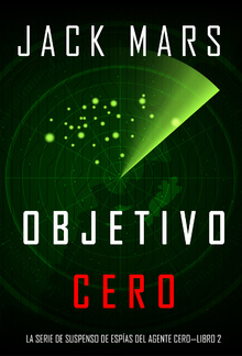 Objetivo Cero (La Serie de Suspenso De Espías del Agente Cero — Libro #2) PDF