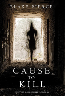 Cause to Kill (Book #1 in Avery Black Mystery series) PDF