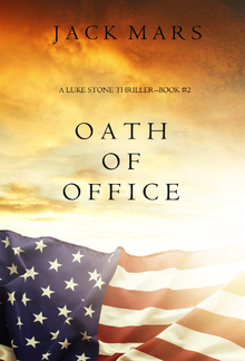 Oath of Office (Book #2 in Luke Stone Thriller series) PDF
