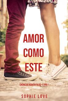 Amor Como Este (Crônicas Românticas—Livro 1) PDF