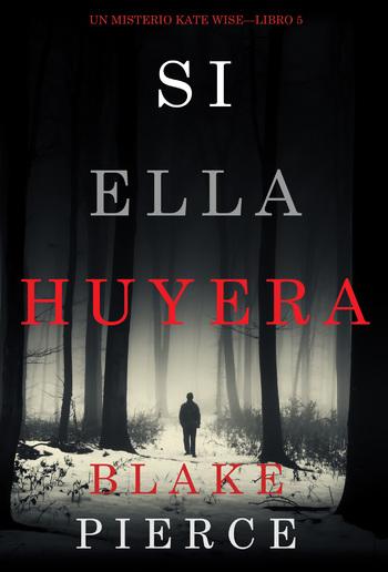 Si Ella Huyera (Un Misterio Kate Wise - Libro 5) PDF