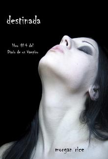 Destinada (Libro #4 del Diario de un Vampiro) PDF