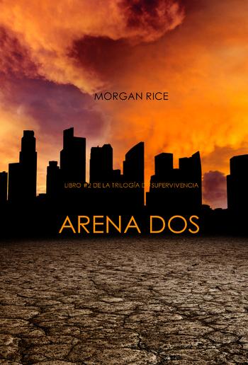 Arena Dos (Libro #2 de la Trilogía de Supervivencia) PDF