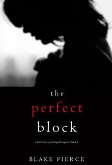 The Perfect Block (Book #2 in Jessie Hunt Psychological Suspense Thriller series) PDF