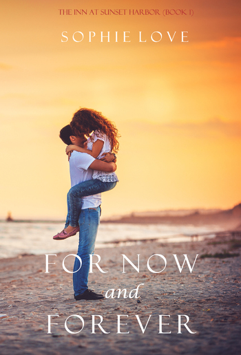 For Now and Forever (Book #1 in Inn at Sunset Harbor series) PDF