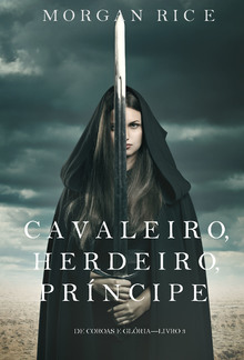 Cavaleiro, Herdeiro, Príncipe (De Coroas e Glória—Livro 3) PDF