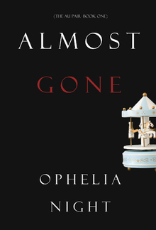 Almost Gone (Book #1 in The Au Pair series) PDF