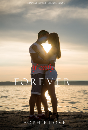 If Only Forever (Book #4 in The Inn at Sunset Harbor series) PDF
