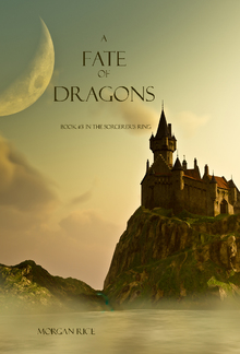 A Fate of Dragons (Book #3 in the Sorcerer's Ring series) PDF