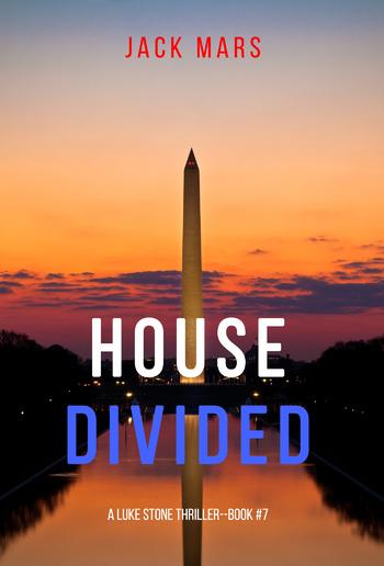 House Divided (Book #7 in Luke Stone Thriller series) PDF