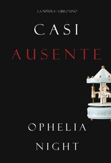 Casi Ausente (La Niñera—Libro Uno) PDF