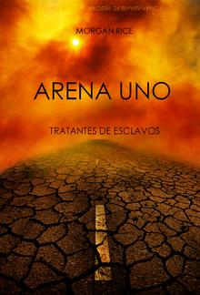 Arena Uno: Tratantes de Esclavos (Libro #1 de la Trilogía de Supervivencia) PDF