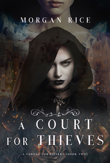 A Court for Thieves (Book #2 in A Throne for Sisters series) PDF